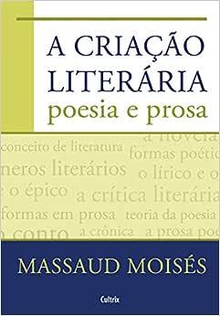 A Criação Literária - Poesia E Prosa - Livros na Amazon