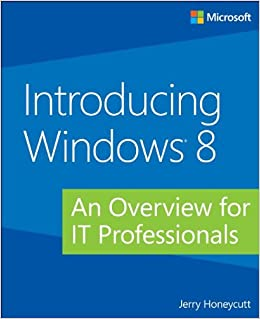 Book Introducing Windows 8: An Overview for IT Professionals (Introducing (Microsoft))