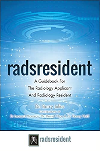 Radsresident: A Guidebook For The Radiology Applicant And