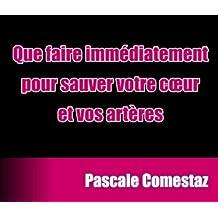 Sauver votre coeur et vos artères (French Edition)