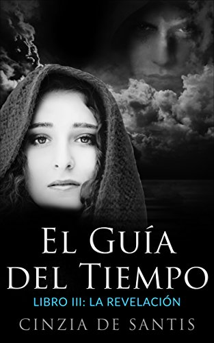 El Guía del Tiempo: Libro III: La Revelación (Spanish Edition)