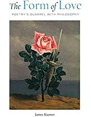 The Form of Love: Poetry's Quarrel with Philosophy