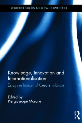 Knowledge, Innovation and Internationalisation: Essays in Honour of Cesare Imbriani (Routledge Studies in Global Competi