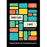 They Say / I Say: The Moves That Matter in Academic Writing, with 2016 MLA Update (Third Edition) [10/27/2016] Gerald Graff