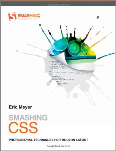 Smashing CSS: Professional Techniques for Modern Layout by Eric Meyer, Publisher : Wiley