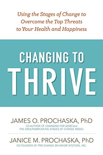 Image of Changing to Thrive: Using the Stages of Change to Overcome the Top Threats to Your Health and Happiness