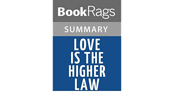 Amazon Summary Study Guide Love Is The Higher Law By David