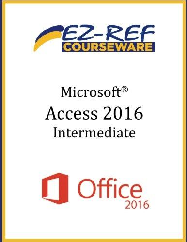 Microsoft Access 2016 - Intermediate: Student Manual (Color)