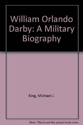 William Orlando Darby, a Military Biography