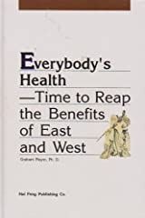 Everybody's Health - Time to Reap the Benefits of East and West