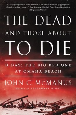 The Big Red One at Omaha Beach The Dead and Those About to Die D-Day (Paperback) - Common