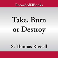 Take, Burn, or Destroy