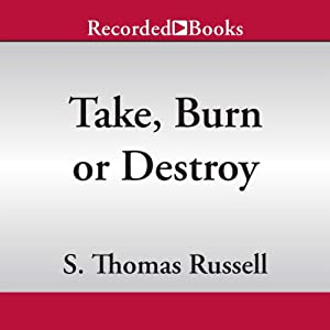 Take, Burn, or Destroy Audiobook