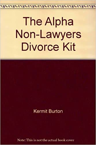 The alpha non lawyers divorce kit arizona edition kermit burton the alpha non lawyers divorce kit arizona edition solutioingenieria Images