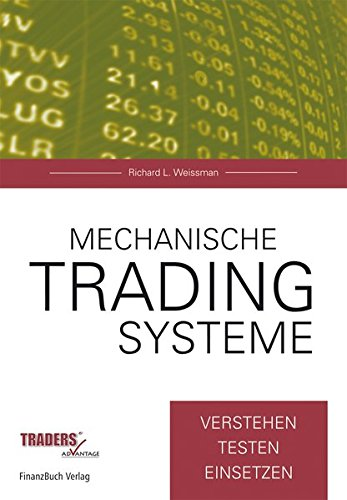 Mechanische Tradingsysteme: Verstehen, testen, einsetzen.
