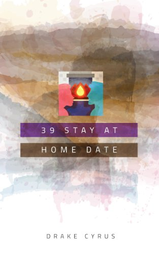 (39 Stay At Home Dates (Dating Ideas for the Modern Dater Book)