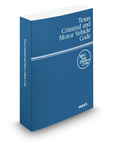 Texas Criminal and Motor Vehicle Code, 2012 ed. (West's Texas Statutes and Codes)