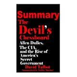 Summary of The Devil's Chessboard:: Allen Dulles, the CIA, and the Rise of America's Secret Government