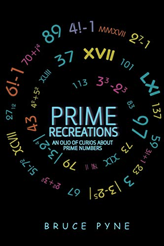 Prime Recreations: An Olio of Curios about Prime Numbers - Olio Book