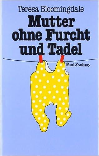 Mutter Ohne Furcht Und Tadel Livre En Allemand