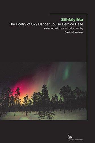 Sôhkêyihta: The Poetry of Sky Dancer Louise Bernice Halfe (Laurier Poetry)