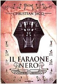 Il Faraone Nero Italian Edition Christian Jacq 9788804447948 Amazon Com Books
