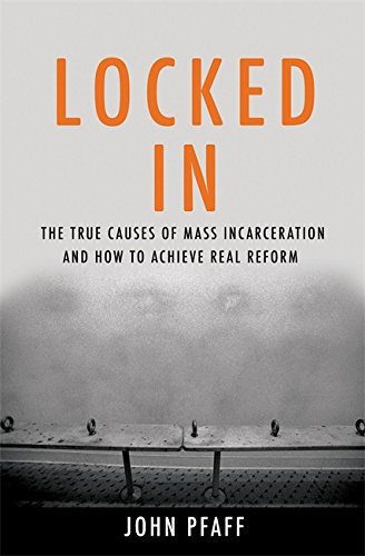 Image of Locked In: The True Causes of Mass Incarceration—and How to Achieve Real Reform