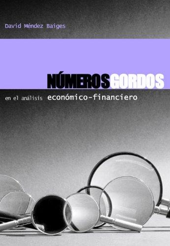 Números gordos en el análisis económico-financiero Tapa blanda – 17 oct 2018 David Méndez Baiges Francisco Álvarez Molina Luis de la Serna Ciriza Cinter Divulgación Técnica