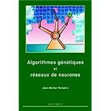 Algorithmes Genetiques et Reseaux de Neurones : Applications a la
