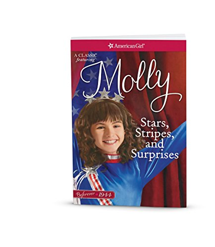 Stars, Stripes, and Surprises: A Molly Classic 2 (American Girl Beforever Molly Classic)