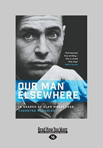 Book Our Man Elsewhere: In Search of Alan Moorehead