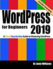 Master WordPress using our step-by-step visual approach (over 330 screenshots). This book is a major new release for 2019, covering the latest version of WordPress.Building a beautiful, professional looking WordPress website (or a blog), is n...