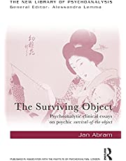 The Surviving Object: Psychoanalytic clinical essays on psychic survival-of-the-object