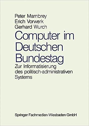 Book Computer im Deutschen Bundestag: Zur Informatisierung des politisch-administrativen Systems (German Edition)