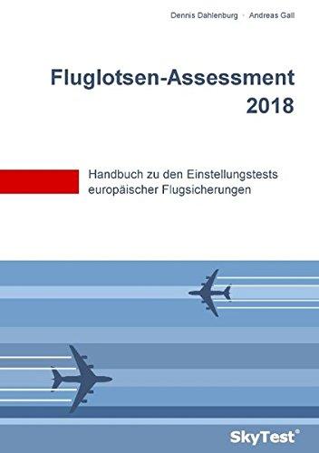 SkyTest Fluglotsen-Assessment 2018: Handbuch zu den Einstellungstests europäischer Flugsicherungen