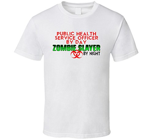 Public Health Service officer By Day Zombie Slayer By Night Halloween Costume Job T Shirt 2XL White - Public Service Costumes