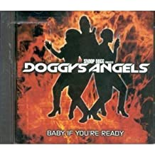 Baby If You're Ready by Doggy's Angels (2000-02-02)