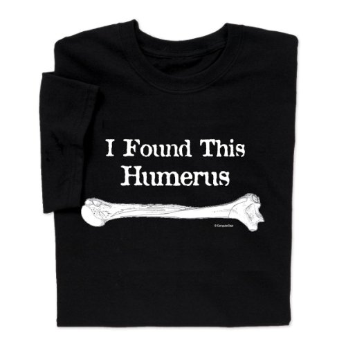 - ComputerGear Funny I Found This Humerus T shirt Science Skeleton Bone Tee, S