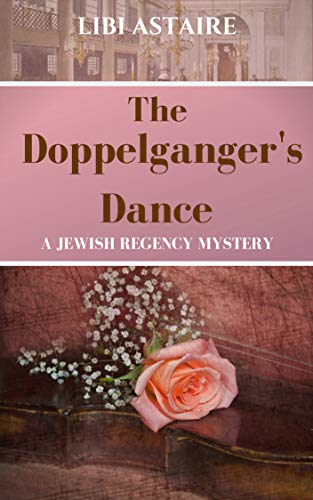 The Doppelganger's Dance (Jewish Regency Mysteries Book 2)
