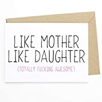 Funny Card for Mom - Like Mother. Like Daughter (Totally Fucking Awesome) - U4