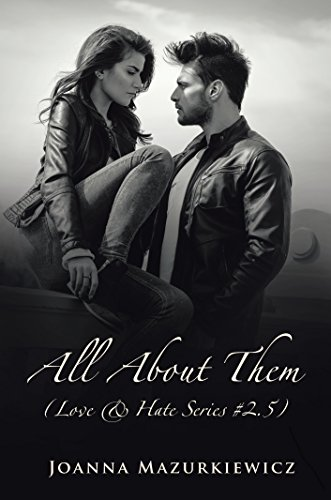 All About Them (Love & Hate #2.5) (Love & Hate Series) by [Mazurkiewicz, Joanna]