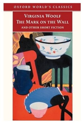 The Mark on the Wall and Other Short Fiction (Oxford World's Classics) PDF