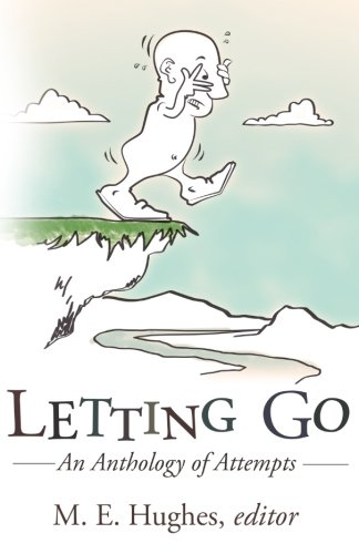 - Letting Go: An Anthology of Attempts