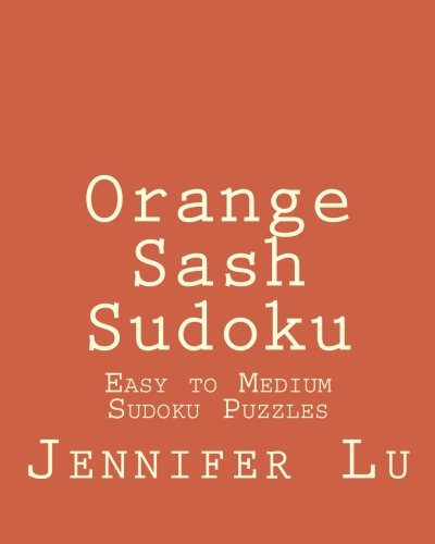 Medium Sash (Orange Sash Sudoku: Easy to Medium Sudoku Puzzles)