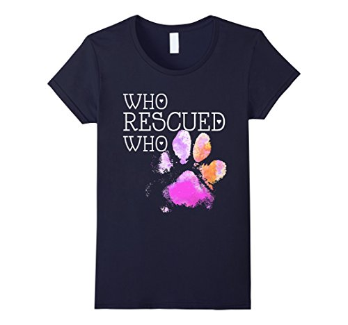 Believe Dog T-shirt - Womens Who Rescued Who Dog Paw T-shirt Medium Navy