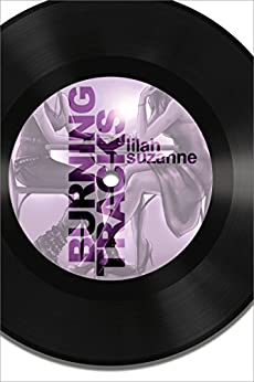 Burning Tracks (Book Two: Spotlight Series) by [Suzanne, Lilah]