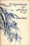Of Separateness and Merging, Ellen Bass, 0394734300