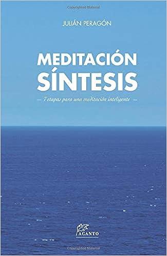 Meditación Síntesis (Spanish Edition): Julián Peragón ...