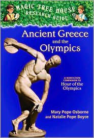 Ancient Greece and the Olympics: A Nonfiction Companion to Hour of the Olympics (Magic Tree House Research Guide Series) by Mary Pope Osborne, Natalie Pope Boyce, Sal Murdocca (Illustrator), Salvatore Murdocca (Illustrator), Sal Murdocca (Translator)