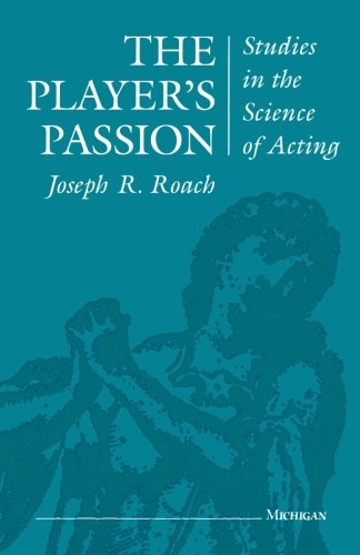The Player's Passion: Studies in the Science of Acting (Theater: Theory/Text/Performance)